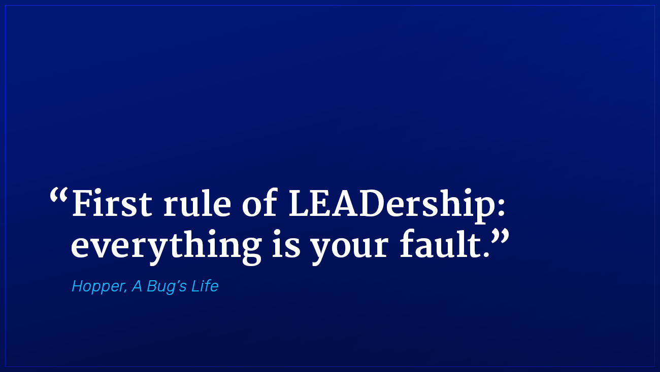 Hopper A Bug's Life marketing quote everything is your fault