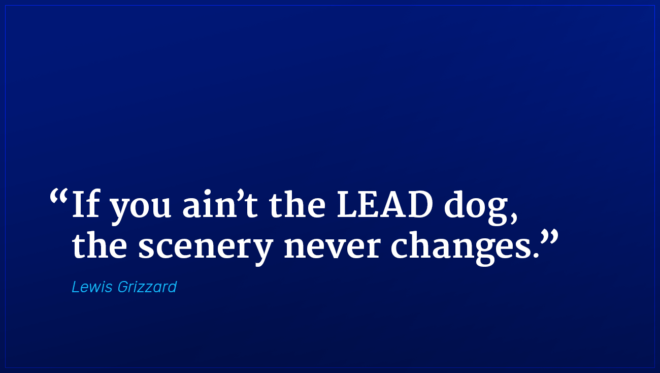Lewis Grizzard marketing quote the lead dog