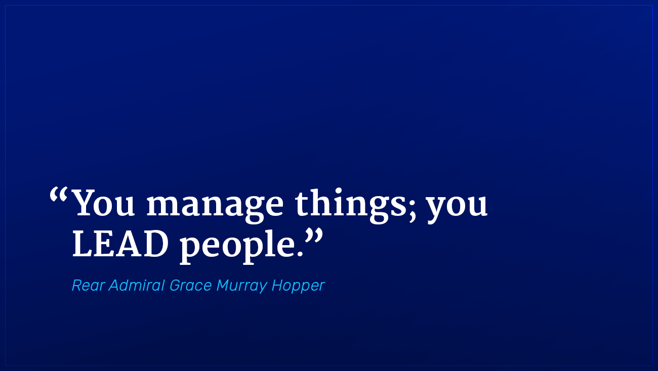 Rear Admiral Grace Murray Hopper marketing quote you lead people