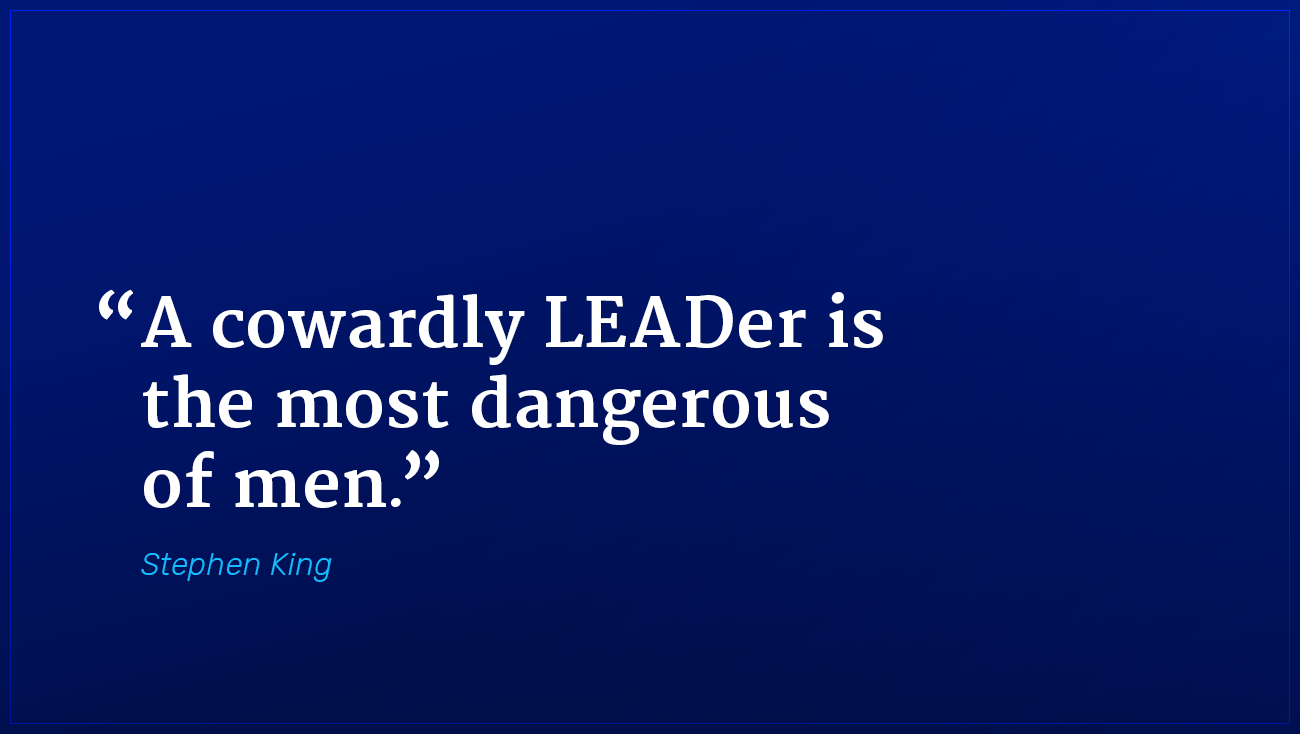 Stephen King marketing quote cowardly leader is dangerous