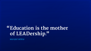Wendell Willkie marketing quote education mother of leadership
