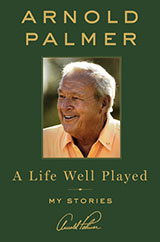 Arnold-Palmer-A-Life-Well-Played-My-Stories-book-review-list